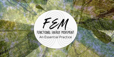Functional Energy Movement: An Essential Practice