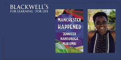 Jennifer Nansubuga Makumbi - Manchester Happened