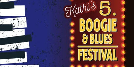 Kathi's 5. Boogie & Blues Festival Tickets