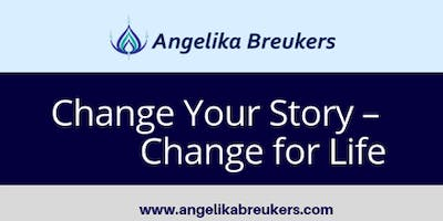 Change your Story – Change for Life. A talk by Angelika Breukers