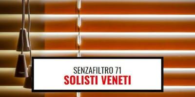 SenzaFiltro: Solisti Veneti, Presentazione Reportage sul lavoro in Veneto
