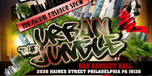 4th Annual Royal Fashion Show The Urban Jungle