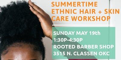 Summertime Ethnic Hair + Skin Workshop