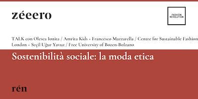 TALK / Sostenibilità sociale: la moda etica