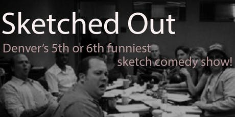 Sketched Out: Denver's 5th Or 6th Funniest Sketch Show in Denver tickets