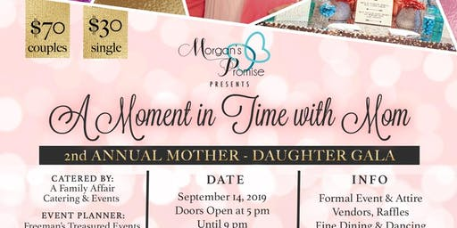 A Moment in time with Mom 2nd Annual Mother-Daughter Gala