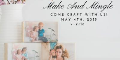 Make and Mingle - May Event