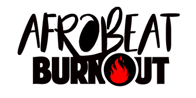 AFROBEAT BURNOUT NEW JERSEY