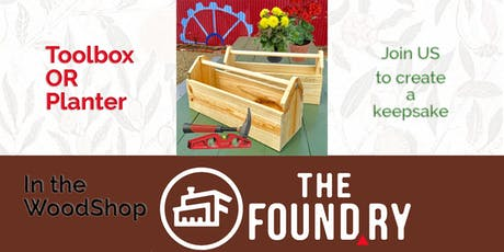 Toolbox OR Planter - Woodworking Class at The Foundry tickets