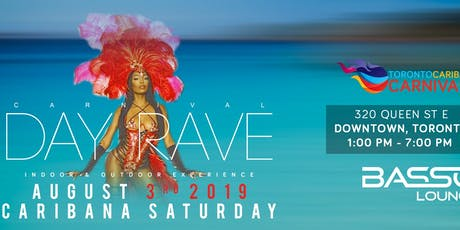 Carnival Day Rave | Day Party | Indoor & Outdoor | Caribana Saturday 2019 tickets