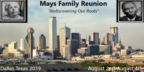 "2019 Mays Family Reunion ""Rediscovering Our Roots"" tickets"