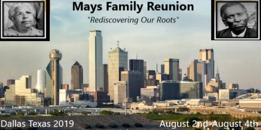 "2019 Mays Family Reunion ""Rediscovering Our Roots"""