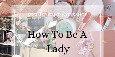 How To Be A Lady Summer Workshop tickets