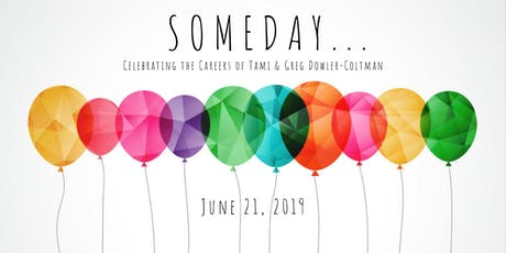 SOMEDAY - Celebrating the Careers of Tami & Greg Dowler-Coltman tickets