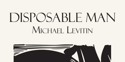 6:00pm Michael Levitin discusses Disposable Man