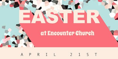 Easter at Encounter Church