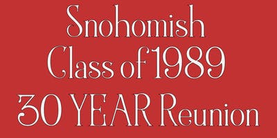 Snohomish Class of 1989 30 Year Reunion