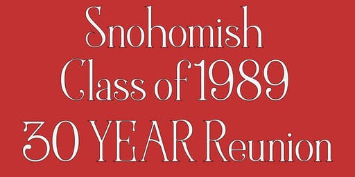 Snohomish Class of 1989 30 Year Reunion