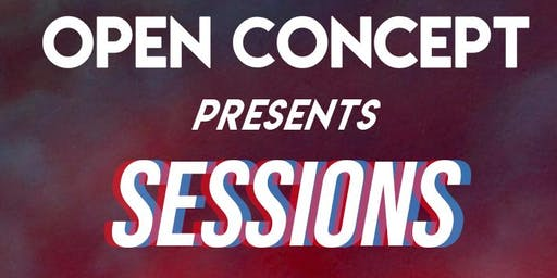 Open Concept Presents : Sessions