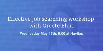 Effective job searching workshop with Greete Eluri