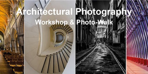 Architectural Photography Photo-walk