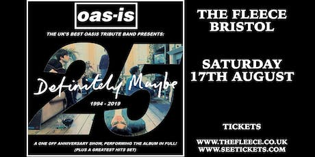 Oas-is - Definitely Maybe 25th Anniversary Show tickets