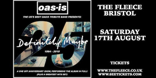 Oas-is - Definitely Maybe 25th Anniversary Show