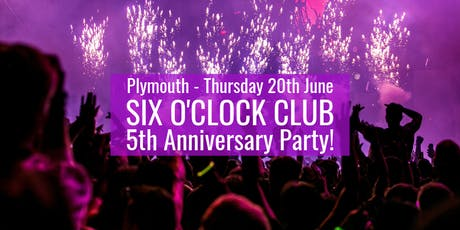 Plymouth Six O'Clock Club 5th Anniversary Party tickets