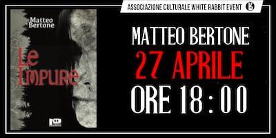 MATTEO BERTONE - LE IMPURE