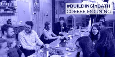 #BuildingInBath Coffee Morning for Property & Development Professionals