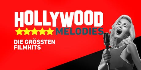 HOLLYWOOD MELODIES - Die größten Film-Hits aller Zeiten | Hamburg Tickets