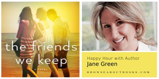 Happy Hour with Author Jane Green   The Friends We Keep