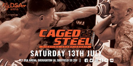 Caged Steel 23 - Fly DSA Arena tickets