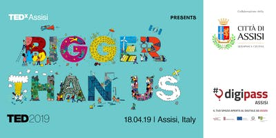 TEDxAssisiLive 2019: Bigger than Us