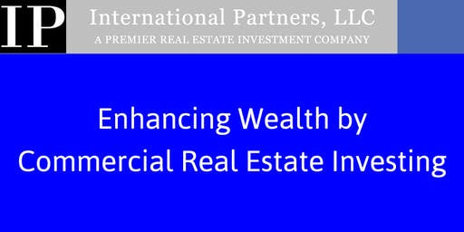 Enhancing Wealth by Commercial Real Estate Investing