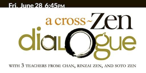 A Cross-Zen Dialogue - with 3 teachers from: Chan, Rinzai Zen & Soto Zen