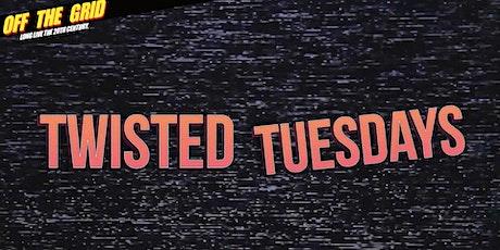 Twisted Tuesdays! Weirdest Night of the Week! tickets