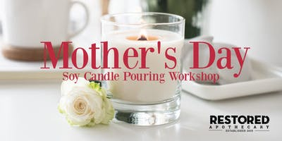 Mother's Day Soy Candle Pouring Workshop