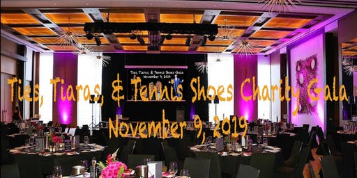 Ties, Tiaras, & Tennis Shoes Charity Gala