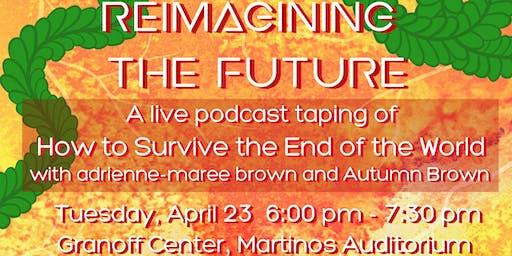 重新想象未来:一个现场播客录音英尺。艾德里安·玛丽和秋