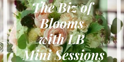 The Biz of Blooms with LB Innovations: MINI SESSIONS