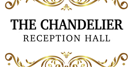 The Chandelier Reception Hall Grand Opening tickets