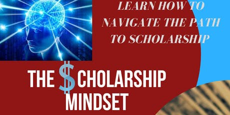 The Scholarship Mindset: How To Win!!  tickets