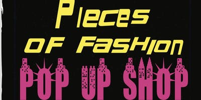 Pieces Of Fashion Pop-Up Shop/Networking Event