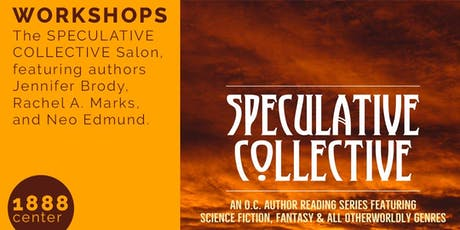 WORKSHOP: The SPECULATIVE COLLECTIVE Salon, featuring authors Jennifer Brody, Rachel A. Marks, and Neo Edmund tickets