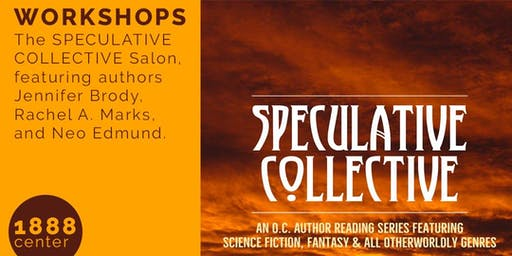 WORKSHOP: The SPECULATIVE COLLECTIVE Salon, featuring authors Jennifer Brody, Rachel A. Marks, and Neo Edmund