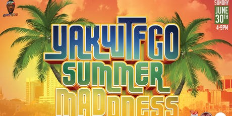 YAKWTFGO Summer Madness tickets