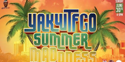 YAKWTFGO Summer Madness