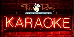 Karaoke Tuesday Night @ Tin Roof