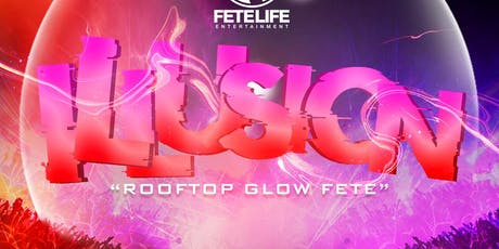 "ILLUSION ""ROOFTOP GLOW FETE"" tickets"
